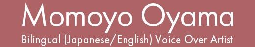 Momoyo Oyama | Female Japanese/English Voice Over Artist